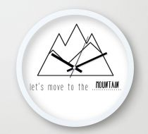 Let's Move To The Mountain - Duvar Saati
