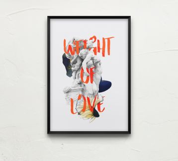 Weight Of Love | Çerçeveli Poster