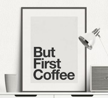 But First Coffee - Motivation - Tipografik