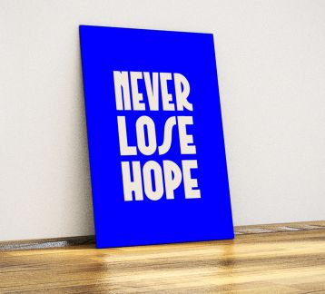 Never Lose Hope - Dekoratif Metal Poster