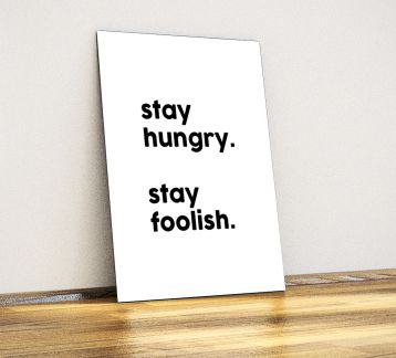 Stay Hungry, stay foolish - Dekoratif Metal Poster