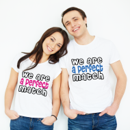 We Are a Perfect Match - Sevgililere Çiftlere Özel T-Shirt
