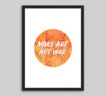 Make Art Not War Çerçeveli Poster