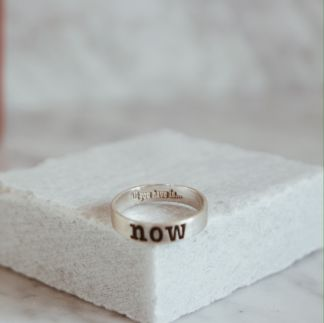 "all you have is ""now"" ring"