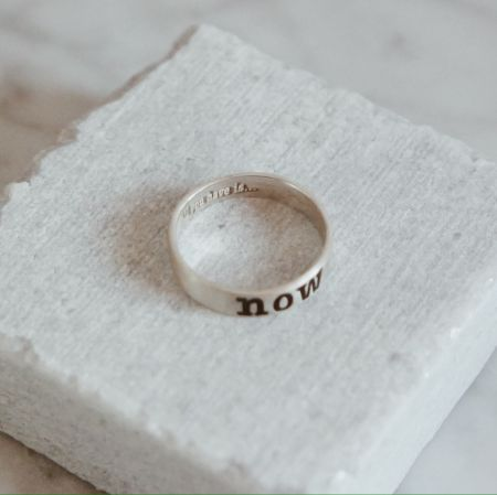"""all you have is """"now"""" ring"""